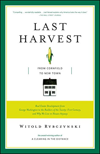 Last Harvest: From Cornfield to New Town: Real Estate Development from...