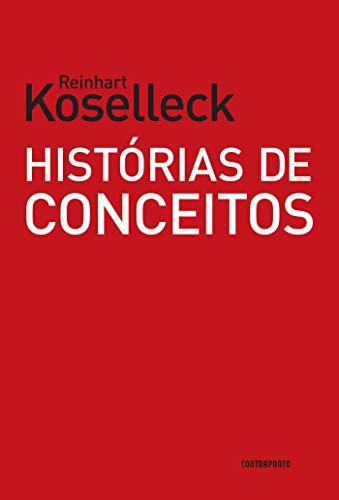 Histórias de conceitos; Estudos sobre a semântica e a pragmática da linguagem política e social
