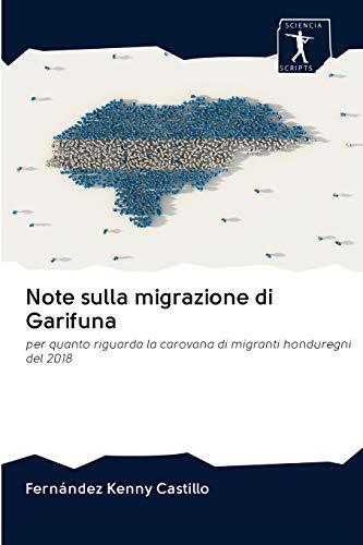 Note sulla migrazione di Garifuna: per quanto riguarda la carovana di migranti honduregni del 2018