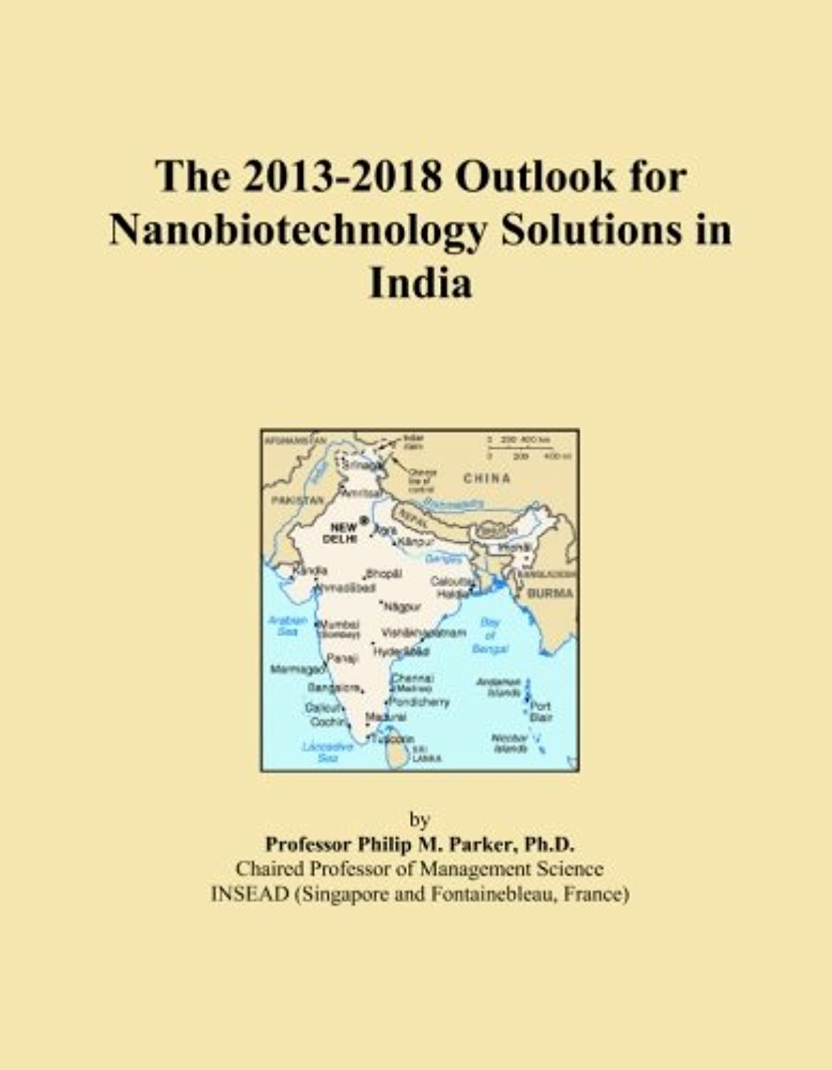 The 2013-2018 Outlook for Nanobiotechnology Solutions in India