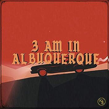 3am in Albuquerque