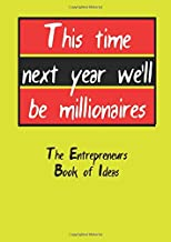 This Time Next Year We'll Be Millionaires: Only Fools And Horses Themed A4 Notebook for Entrepreneurs