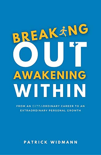 Breaking Out Awakening Within: From an ordinary career to an extraordinary personal growth (English Edition)