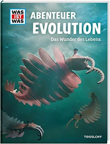 WAS IST WAS Abenteuer Evolution. Das Wunder des Lebens (WAS IST WAS Edition)