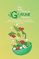 Einfache Gruene Mahlzeiten: Mehr Als 50 Leicht Zu Machende Rezepte Fuer Ihren Pflanzenbasierten Lebensstil (Simple Green Meals) [German Version]