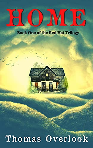 Home: Book 1 of the Red Hat Trilogy by [Thomas Overlook]