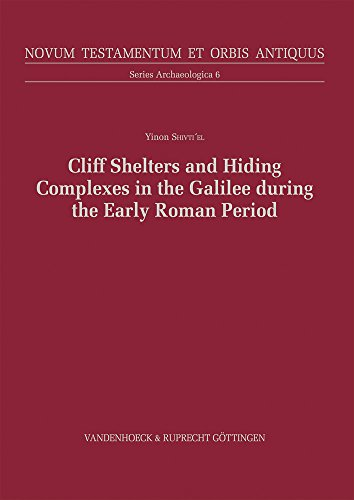 Cliff Shelters and Hiding Complexes: The Jewish Defense Methods in Galilee During the Roman Period: The Speleological and Archaeological Evidence ... et Orbis Antiquus - Series Archaeologica)