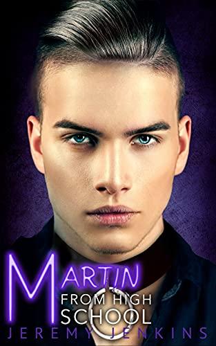 Martin From High School: A Dark M/M High School Romance (Guys From High School)