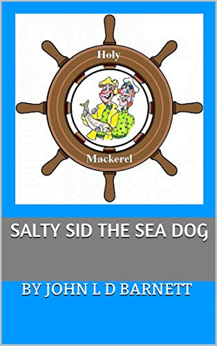 Salty Sid The Sea Dog (English Edition)