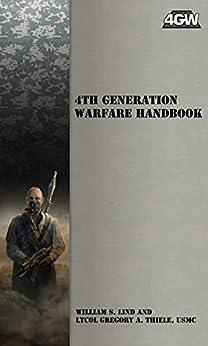 4th Generation Warfare Handbook by [William S. Lind, Gregory A. Thiele]