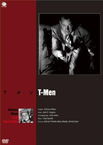 巨匠たちのハリウッド アンソニー・マン 傑作選 Tメン [DVD] - デニス・オキーフ, メアリー・ミー, ウォーレス・フォード, アンソニー・マン