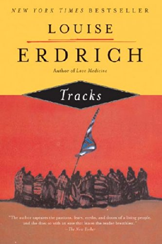 Tracks Tracks (Harperperennial)[ TRACKS TRACKS (HARPERPERENNIAL) ] By Erdrich, Louise ( Author )Aug-07-1989 Paperback