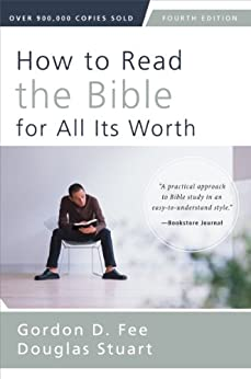 How to Read the Bible for All Its Worth: Fourth Edition by [Gordon D. Fee, Douglas Stuart]