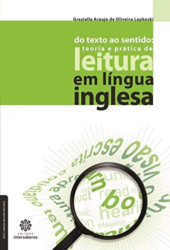 Do texto ao sentido: teoria e prática de leitura em língua inglesa
