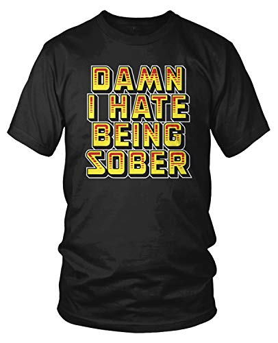 Amdesco Men's Damn I Hate Being Sober T-Shirt, Black XL