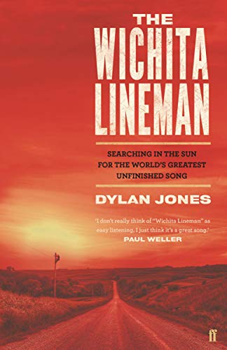 Wichita Lineman: Searching in the Sun for the World's Greatest Unfinished Song (Faber Social)