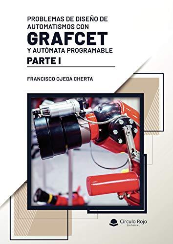Problemas de diseño de automatismos con GRAFCET y autómata programable. Parte I