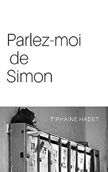 Parlez-moi de Simon par [Tiphaine Hadet]