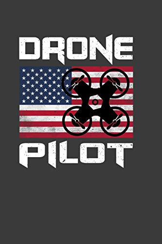 Drone Pilot: Perfect Notebook For Drone Pilot. Cute Cream Paper 6*9 Inch With 100 Pages Notebook For Writing Daily Routine, Journal and Hand Note