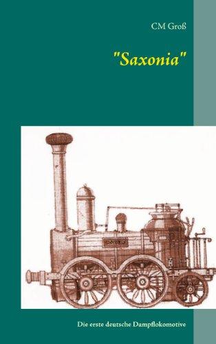 'Saxonia': Die erste deutsche Dampflokomotive (German Edition)