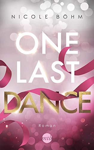 Buchseite und Rezensionen zu 'One Last Dance (One-Last-Serie, Band 2)' von Nicole Böhm