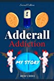 Adderall Addiction (My Story)