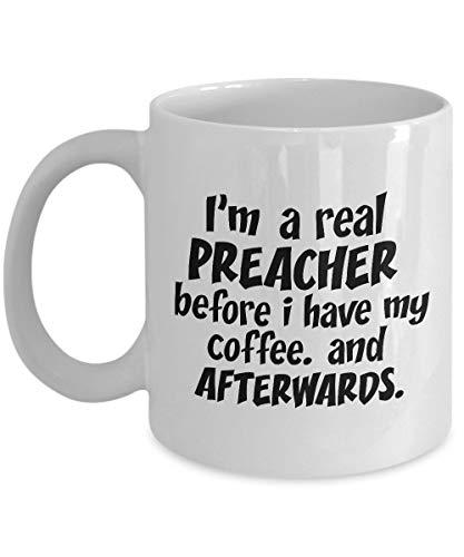 Soy un verdadero predicador antes de tomar mi café. Y después. Divertido para las tazas de café del predicador - Para Navidad, jubilación, gracias, feliz regalo de vacaciones 11 oz