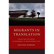 Migrants in Translation: Caring and the Logics of Difference in Contemporary Italy