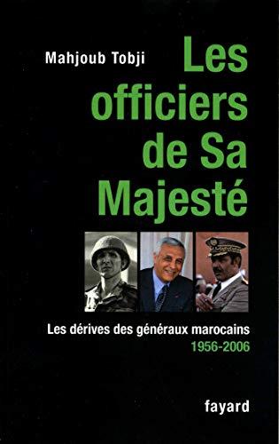 Les officiers de Sa Majesté: Les dérives des généraux marocains 1956-2006