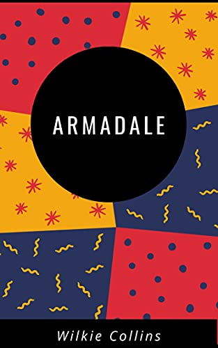 Wilkie Collins : Armadale (Illustrated) (English Edition)