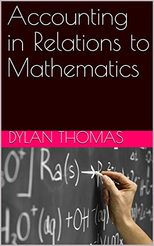 Accounting in Relations to Mathematics (English Edition)