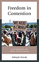 Freedom in Contention: Social Movements and Liberal Political Economy (Polycentricity: Studies in Institutional Diversity and Voluntary Governance)