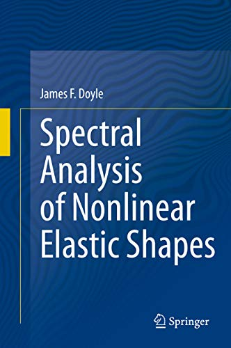 Spectral Analysis of Nonlinear Elastic Shapes (English Edition)