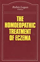 The Homoeopathic Treatment of Eczema (Beaconsfield Homoeopathic Library)