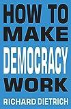 How To Make Democracy Work (English Edition)