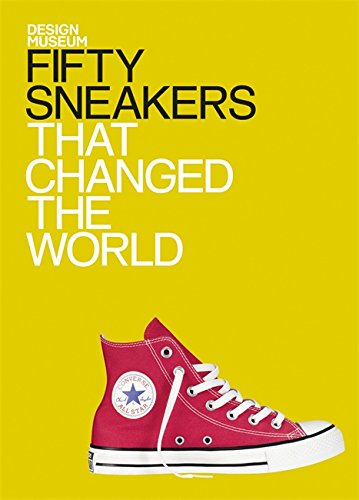 Fifty Sneakers That Changed the World: Design Museum Fifty