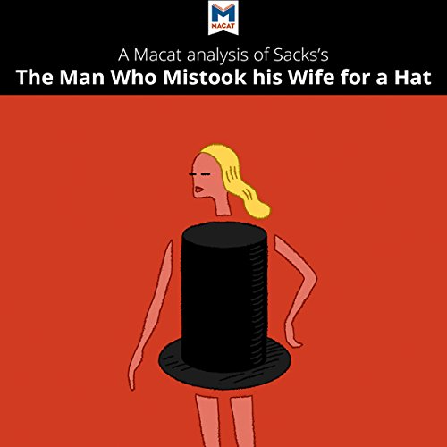 Couverture de A Macat Analysis of Oliver Sacks's The Man Who Mistook His Wife for a Hat and Other Clinical Tales