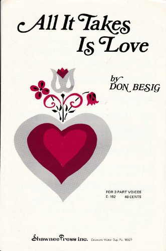 All It Takes Is Love - Sheet Music 2-part Treble Voices and Piano, with Optional Drums and String Bass