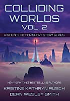 Colliding Worlds, Vol. 2: A Science Fiction Short Story Series