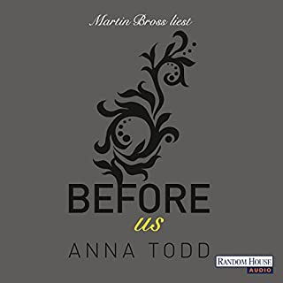 Before us     After 5              By:                                                                                                                                 Anna Todd                               Narrated by:                                                                                                                                 Martin Bross                      Length: 10 hrs and 20 mins     Not rated yet     Overall 0.0