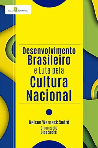 Desenvolvimento Brasileiro e Luta Pela Cultura Nacional