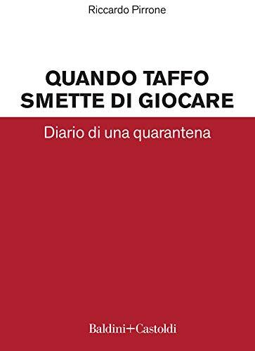 Quando Taffo smette di giocare: Diario di una quarantena