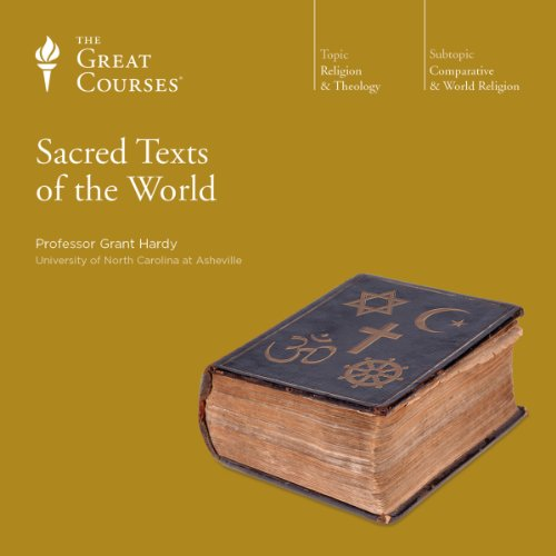 Sacred Texts of the World Audiobook By Grant Hardy, The Great Courses cover art