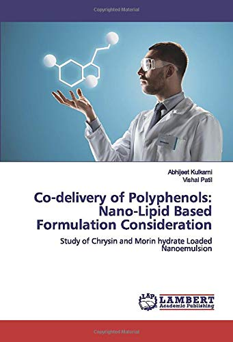 Co-delivery of Polyphenols: Nano-Lipid Based Formulation Consideration: Study of Chrysin and Morin hydrate Loaded Nanoemulsion