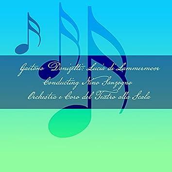 Gaetano Donizetti: Lucia di Lammermoor - Conducting Nino Sanzogno Orchestra e Coro del Teatro alla Scala