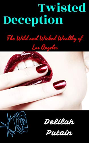 Twisted Deception The Wild and Wicked Wealthy