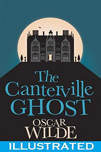 The Canterville Ghost Illustrated (English Edition)