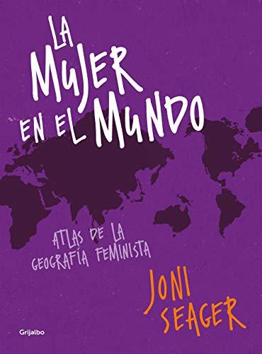 La mujer en el mundo: Atlas de la geografía feminista