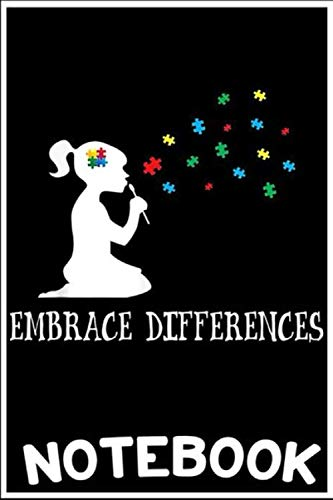 Notebook: Embrace Differences Bubble Puzzle Autism Awareness Men Women notebook 100 pages 6x9 inch by Tuc Nicole