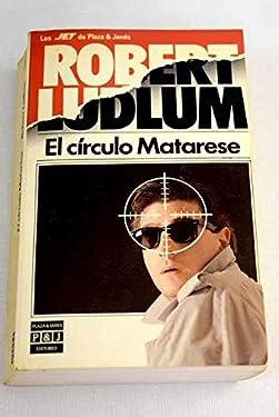 El Circulo Matarese/ The Matarese Circle (Spanish Edition)